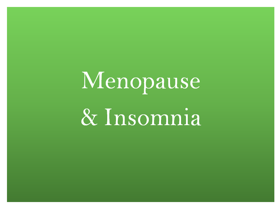 Natural help for menopause and Insomnia
